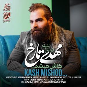 Mehdi Tarokh – Kash Mishod