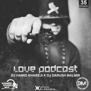 Dj Darush Malmir & Dj Hamid Khareji – Podcast Love Episode 35