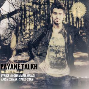 Masoud Rezazade – Payane Talkh