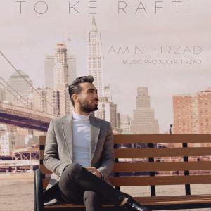 Amin Tirzad – To Ke Rafti