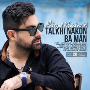 Mehrzad Khajeh Amiri – Talkhi Nakon Ba Man