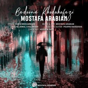 Mostafa Arabian – Bedoone Khodahafezi