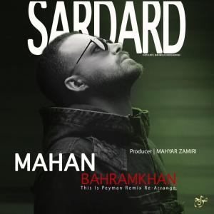 Mahan BahramKhan – Sardard (Remix)