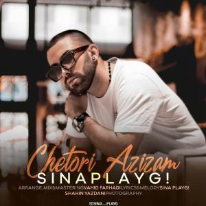Sina PlayG! –  Chetori Azizam