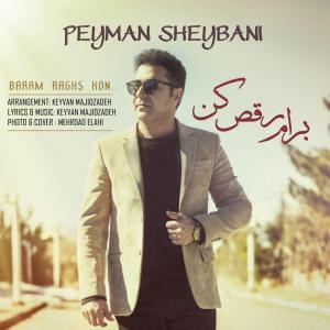 Peyman Sheybani – Baram Raghs Kon