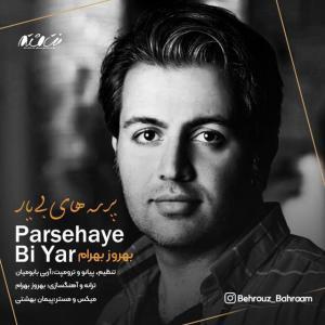 Behrouz Bahram – Parsehaye Bi Yar