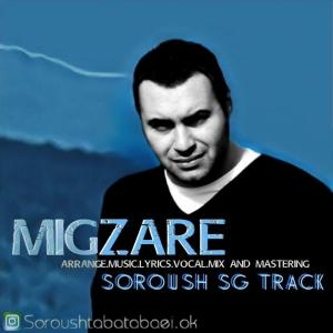 Dj Soroush SG Track – Migzare