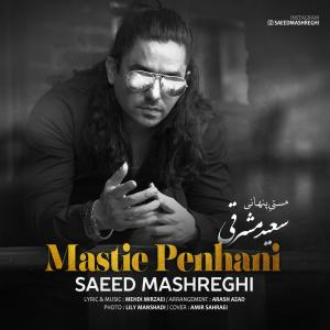 Saeed Mashreghi – Mastie Penhani
