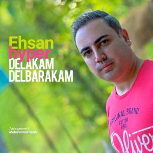 Ehsan Hyper – Delakam Delbarakam