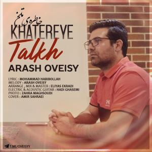 Arash Oveisy – Khatereye Talkh