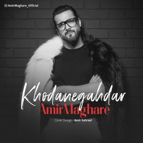 Amir Maghare – Khodanegahdar