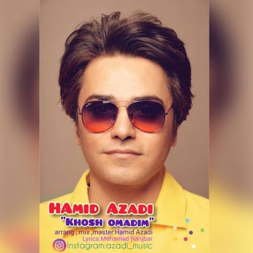 Hamid Azadi – Khosh Omadim