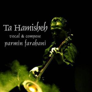 Parmin Farahani – Ta Hamishe