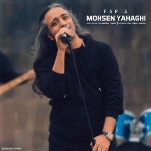 Mohsen Yahaghi – Paria