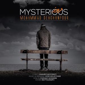 Mohammad Dehghanpour – Mysterious