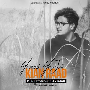 Kian Raad – Ye Roozi Ye Jaii