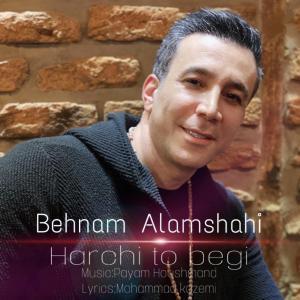 Behnam Alamshahi – Harchi To Begi