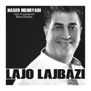 Naser Mehryari – Lajo Lajbazi