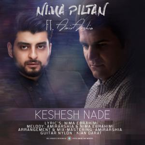 Amir Arshia – Keshesh Nade (Ft Nima Piltan)