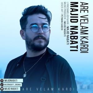 Majid Nabati – Are Velam Kardi