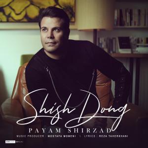 Payam Shirzad Shish Dong