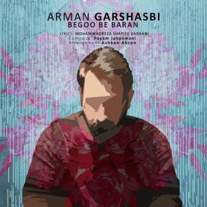 Arman Garshasbi – Begoo Be Baran