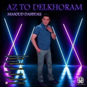 Masoud Daniyali – Az To Delkhoram