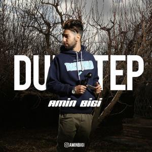 Amin Bigi – Dubstep