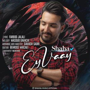 Shaha Ey Vay