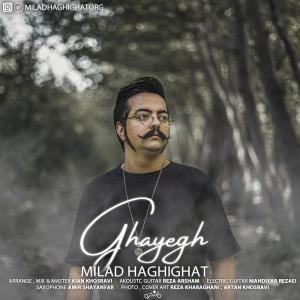 Milad Haghighat – Ghayegh