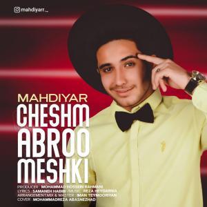 Mahdiyar – Cheshm Abroo Meshki