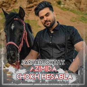Farhad Oktay Azimida Chokh Hesabla