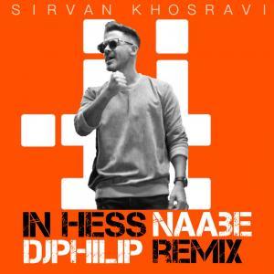 Sirvan Khosravi In Hess Naabe (DJPHILIP Remix)