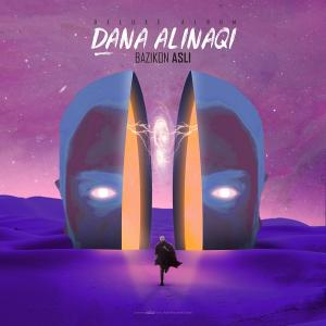 Dana Alinaqi – Bazikone Asli