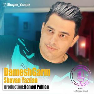 Shayan Yazdan Damesh Garm