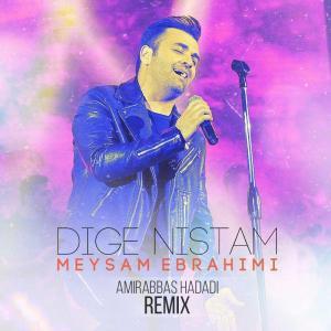 Meysam Ebrahimi Dige Nistam (Amir Abbas Hadadi Remix)