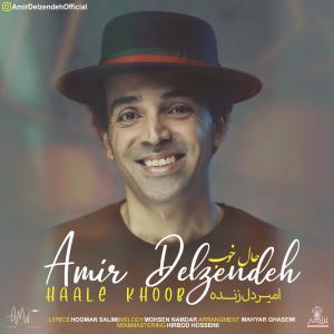 Amir Delzendeh Haale Khoob