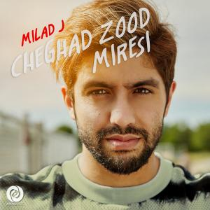 Milad J Cheghad Zood Miresi