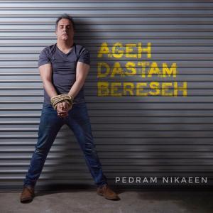 Pedram Nikaeen Ageh Dastam Bereseh