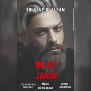 Milad Jahan Soltane Ghalbam