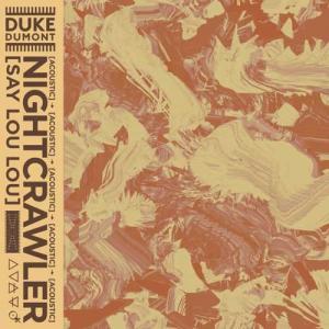 دانلود آهنگ Duke Dumont Nightcrawler (Acoustic)