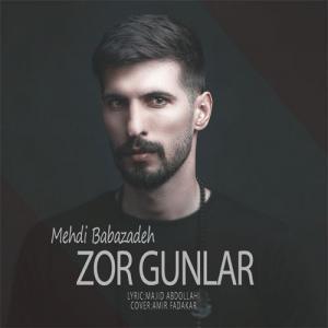 Mehdi Babazadeh Zor Gunlar