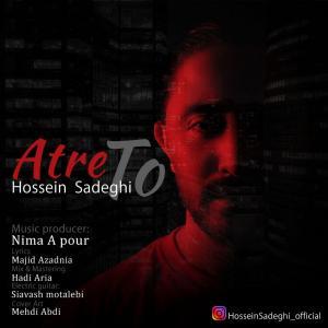 Hossein Sadeghi Atre To