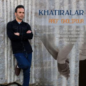 Aref Gholipour Khatiralar