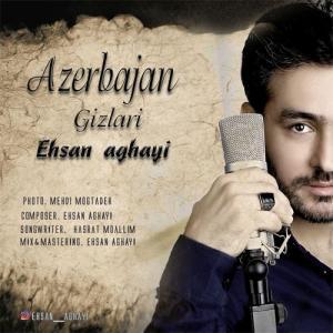 Ehsan Aghayi Azarbayjan Gizlari