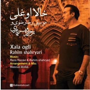 Rahim Shahryari Khala Olghli