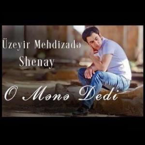 Uzeyir Mehdizade O Mene Dedi