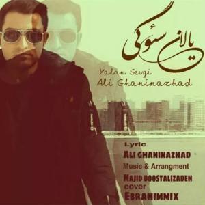 Ali Ghaninezhad Yalan Sevgi