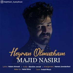Majid Nasiri Heyran Olmusham