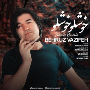 Behrouz Vazifeh Khoushlo Khoushlo